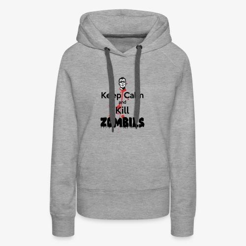 keep calm and kill zombies - Women's Premium Hoodie