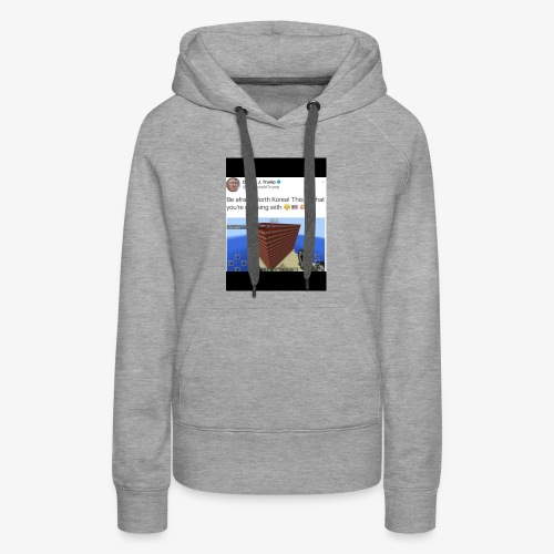 North Korea Dosent know how ther messin whit - Women's Premium Hoodie