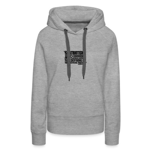 Patriotism Quote - Women's Premium Hoodie