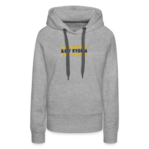MAY WEATHER ANY STORM - Women's Premium Hoodie