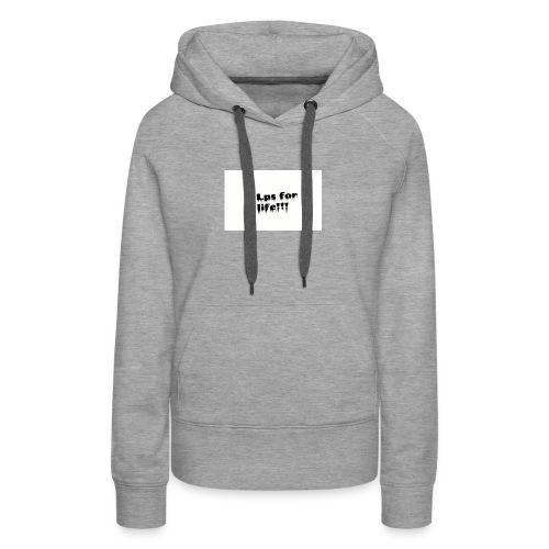 Lps for life!! - Women's Premium Hoodie