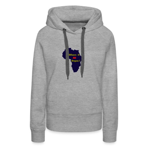 WHERE IT ALL BEGAN ! - Women's Premium Hoodie