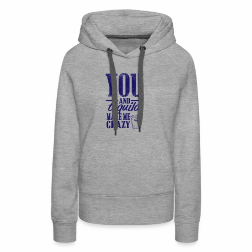 09 you and tequila copy - Women's Premium Hoodie