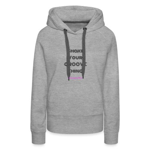 Shake your groove thing dark - Women's Premium Hoodie