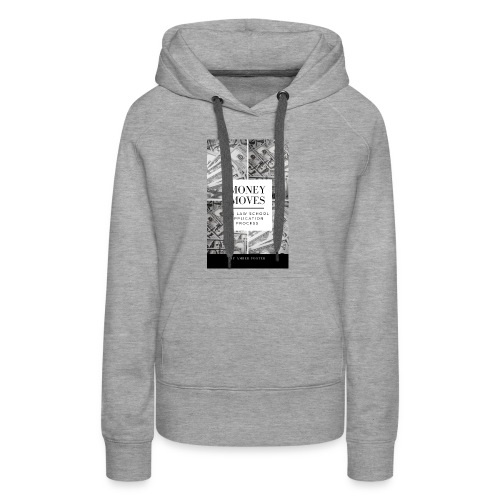 Money Moves 4 - Women's Premium Hoodie