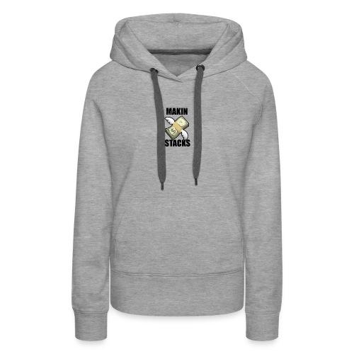 Makin Stacks - Women's Premium Hoodie