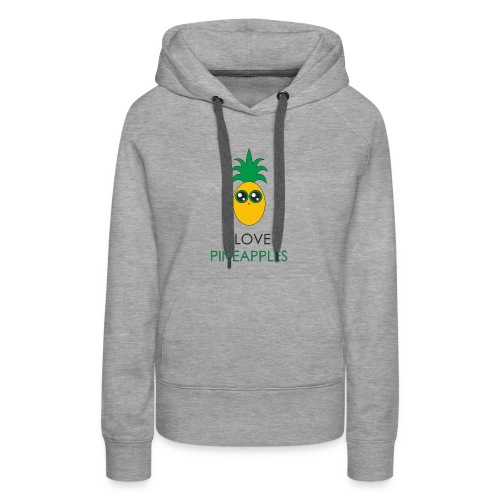I Love Pineapples - Women's Premium Hoodie