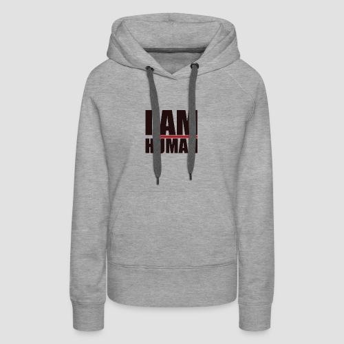 I AM HUMAN - Women's Premium Hoodie