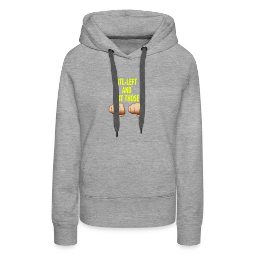 AltLeft Got Those Hands - Women's Premium Hoodie