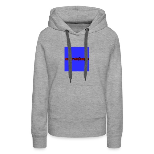 What's your name - Women's Premium Hoodie