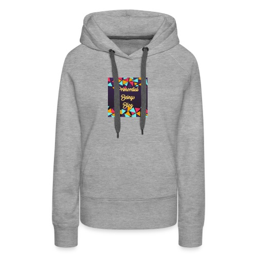 Primordial Beings Blog - Women's Premium Hoodie