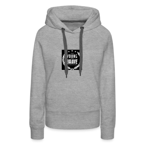 YOUNG AND BRAVE - Women's Premium Hoodie