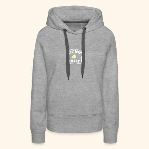 Buttered Toast - Women's Premium Hoodie