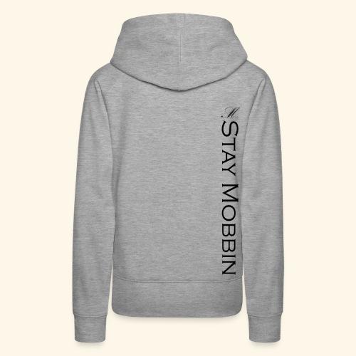 Stay Mobbin - Women's Premium Hoodie