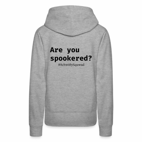 SchwiftySquwad Spookered - Women's Premium Hoodie