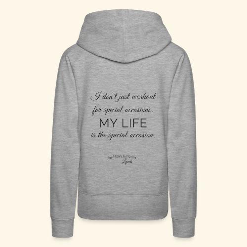 My Life Occasion - Women's Premium Hoodie
