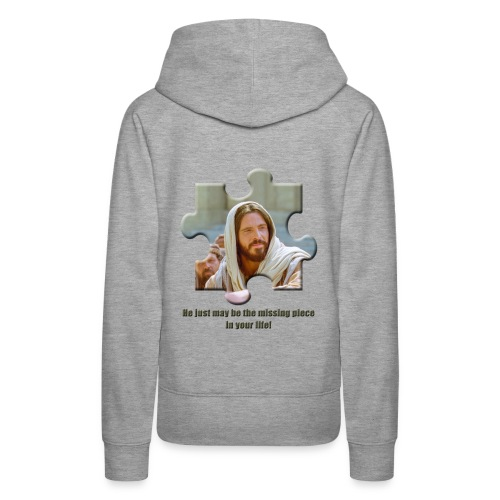 He just may be the missing piece in your life - Women's Premium Hoodie