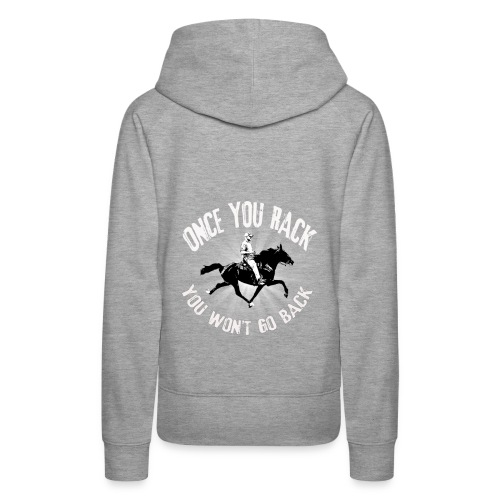 Once you Rack you won't go back - Women's Premium Hoodie