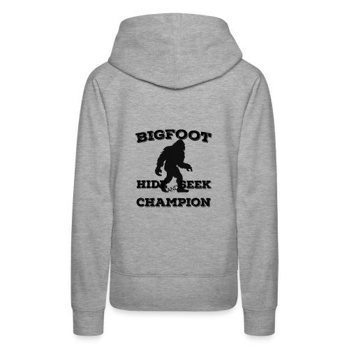 Bigfoot Hide and Seek Champin Undefeated Yeti Fans - Women's Premium Hoodie
