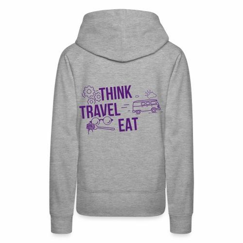 Think Travel Eat - Women's Premium Hoodie