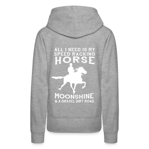 All I Need is my Speed Racking Horse - Women's Premium Hoodie