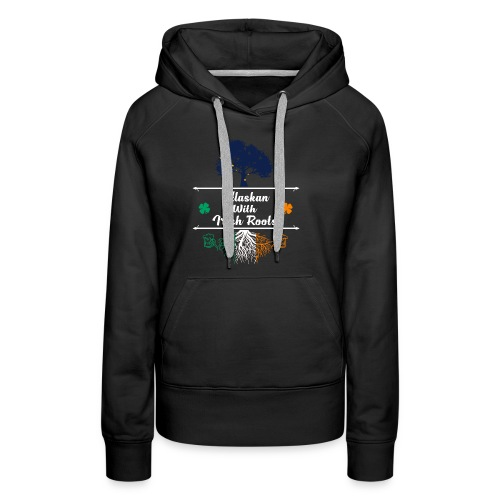 ALASKAN WITH IRISH ROOTS - Women's Premium Hoodie