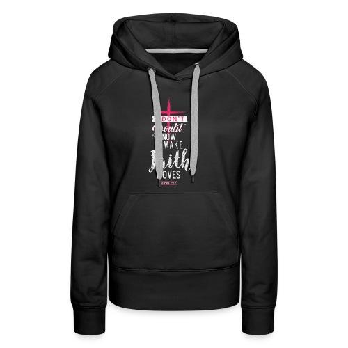 Faith Moves T-Shirt - Women's Premium Hoodie