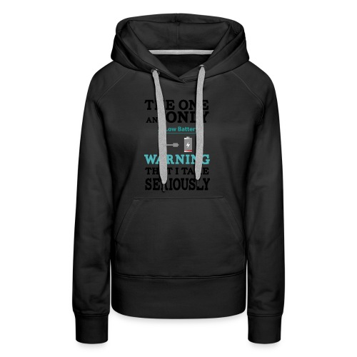 the one and only warning that I wake serios - Women's Premium Hoodie