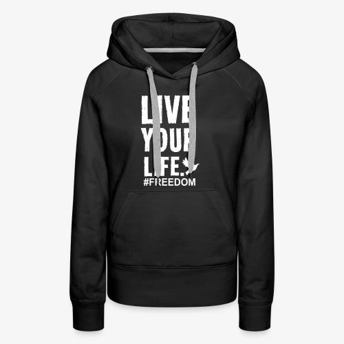 Live Your Life - Women's Premium Hoodie