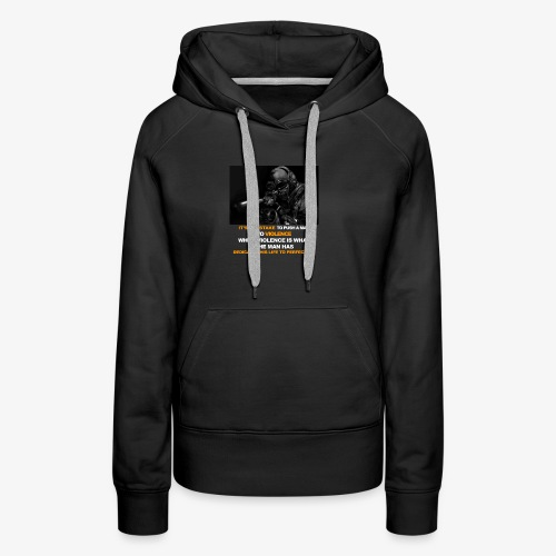 It's a mistake to push a man to violence - Women's Premium Hoodie