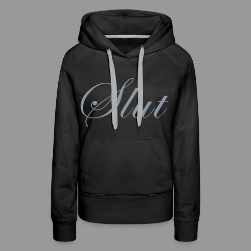 Slut - Women's Premium Hoodie