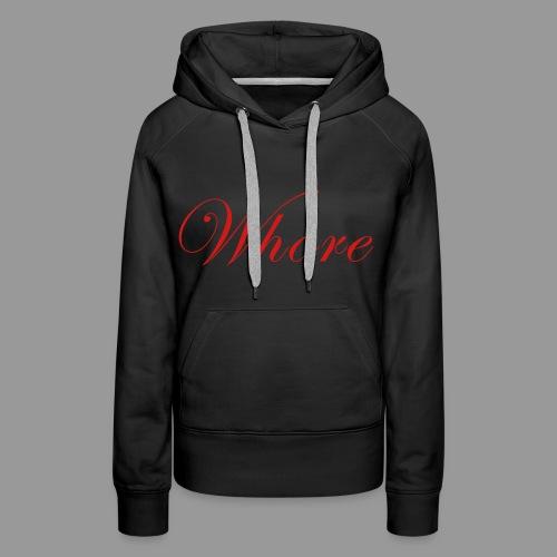 Whore - Women's Premium Hoodie