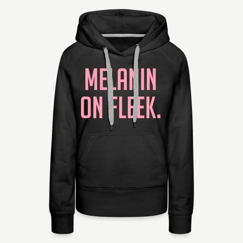 Melanin On Fleek - Women's Premium Hoodie