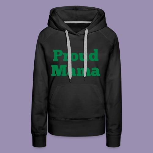 Proud Mama - Women's Premium Hoodie