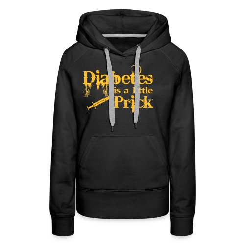 Diabetes Is A Little Prick - Women's Premium Hoodie
