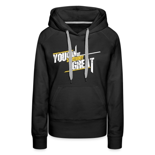 You Can Be Somebody Great The Josh Speaks - Women's Premium Hoodie