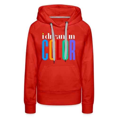 dream in color - Women's Premium Hoodie