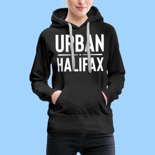 Urban Halifax logo (White) - Women's Premium Hoodie