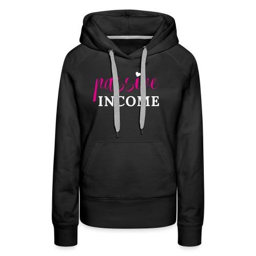 Passive Income - Women's Premium Hoodie