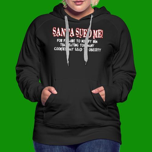 Santa Sued Me - Women's Premium Hoodie