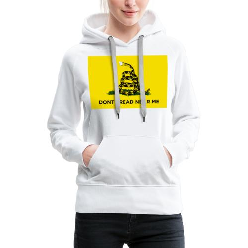Dont Tread Near Me (Gadsden flag) - Women's Premium Hoodie