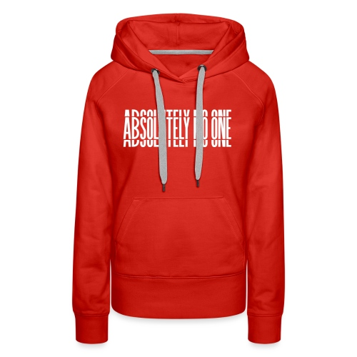 Absolutely No One Campaign - Women's Premium Hoodie