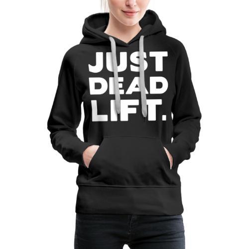 just dead lift - Women's Premium Hoodie