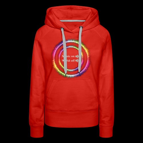 Music On, World Off! - Women's Premium Hoodie