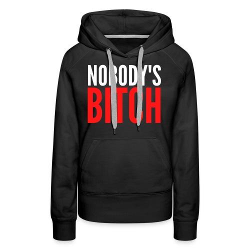 Nobody's Bitch (red & white version) - Women's Premium Hoodie