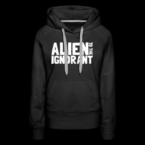 Alien to the Ignorant Logo - White - Women's Premium Hoodie