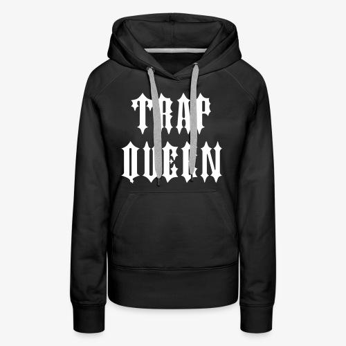 Trap Queen - Women's Premium Hoodie