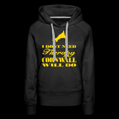 Don't need therapy/Cornwall - Women's Premium Hoodie