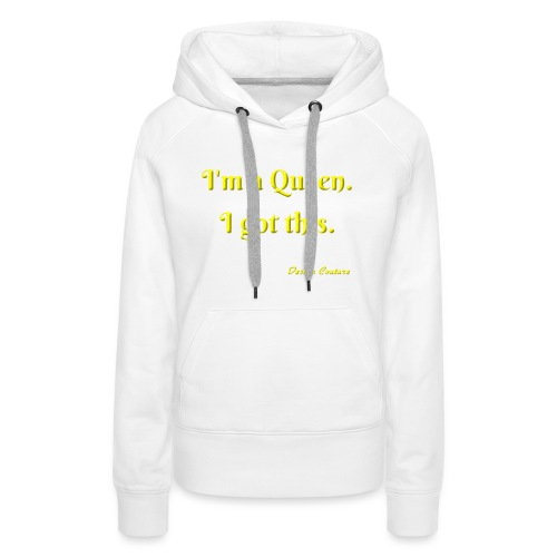 I M A QUEEN YELLOW - Women's Premium Hoodie