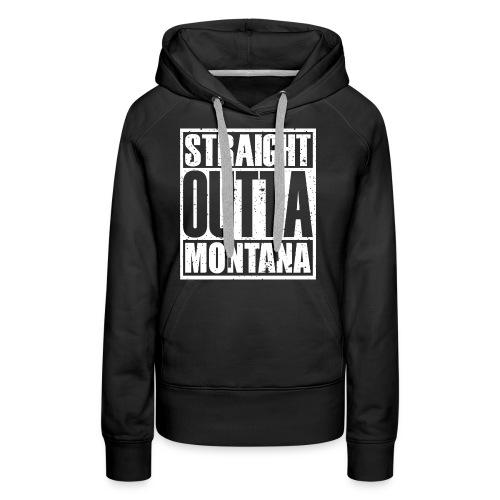 Straight Outta Montana - Women's Premium Hoodie